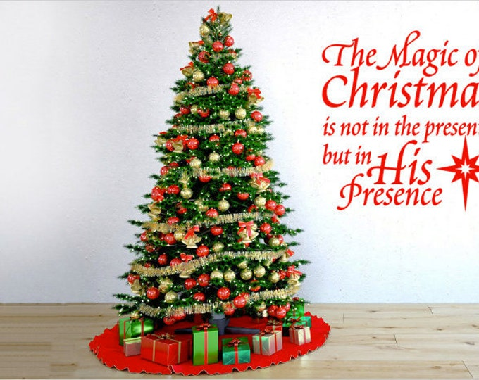 The Magic of Christmas is in his Presence (LG) - Christmas Decor Vinyl Wall Art Holiday Vinyl Decal
