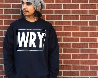 Dont WRY Be Happy Sweatshirt