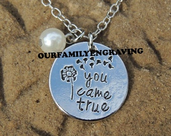 ON SALE You came true hand stamped pendant necklace I love you gift