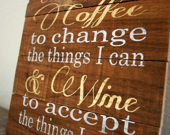 """Reclaimed Rustic Wood Coffee Sign: Lord Give Me Coffee To Change The Things I Can & Wine To Accept The Things I Cannot 10""""x12"""""""