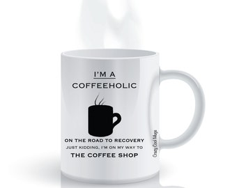 I'm A Coffeeholic Funny Coffee Mug