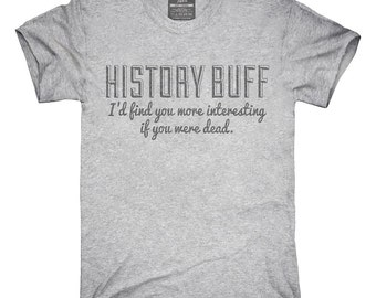 History Buff T-Shirt, Hoodie, Tank Top, Gifts