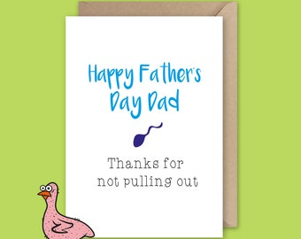 Dad Thanks For Not Pulling Out - Father's Day Card