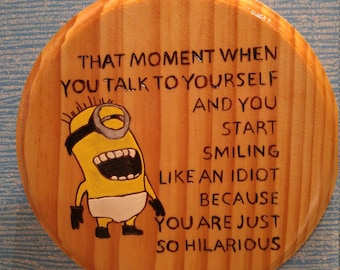 Funny MINION Wood Burned Wooden Plaque, 6.5in, 20.00