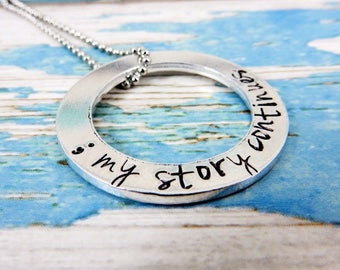 Semi colon hand stamped washer necklace, my story continues, the semi colon project. A unique and thoughtful keepsake