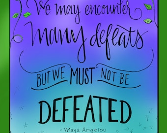 Downloadable Inspirational Print, Quote by Maya Angelou