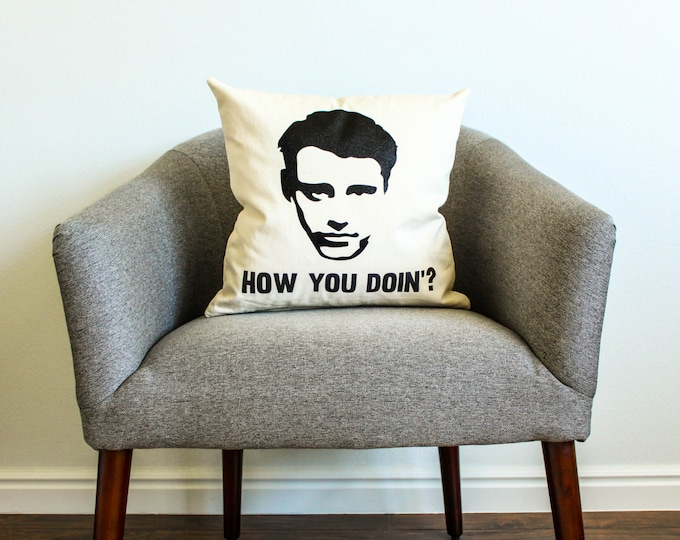 "Friends TV SHOW Joey Tribbiani ""How You Doin'? Pillow - Home Decor, Gift for Her, Gift for Him, College Student Gift, Friends TV Show"