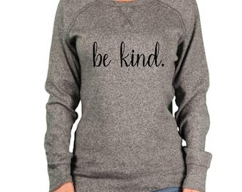 Be kind sweatshirt, women's gray sweatshirt, kindness shirt, long sleeve top, just be kind, best friend gift, love is kind, winter clothing