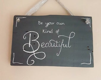 Be Your Own Kind Of Beautiful Wooden Sign