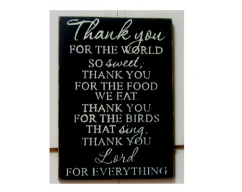 Thank you for the world so sweet thank you for the food we eat... wood sign