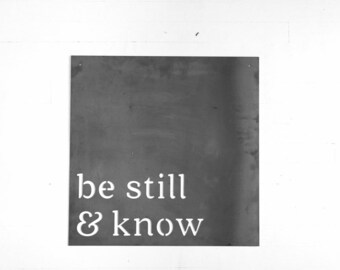 Be still and know, Metal Wall Decor, Mother's Day Gift, Mother's Day, Gift for Her, Gift for Mom, Mom Gift, Home Decor, Farmhouse Decor
