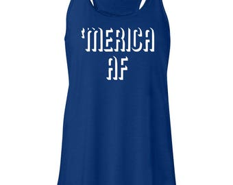 Merica AF Tank 'Merica Fourth Of July Memorial Day Tank Patriotic Tank Women's Tank Flowy Tank