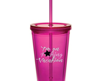 I'm on F*cking Vacation -  16 oz. Double Wall Acrylic Tumbler with Straw  - Spring Break