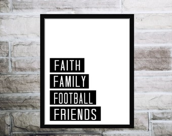Faith Family Football Friends,calligraphic art,printable wisdom, football quote,printable poster,faith family, football friend print, quote