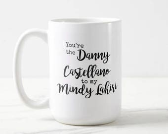 You're the Danny to my Mindy | The Mindy Project | TV Show | Mindy Kaling | OVERSIZED Mug
