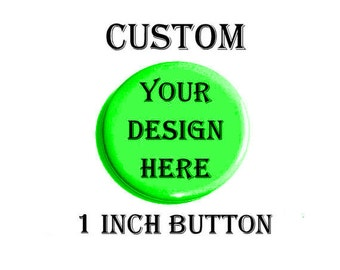 Custom Pins | Image Buttons | Large Text | Original Unique | Pinback Buttons | Personalized Accessories |  Party | Birthday | Wedding