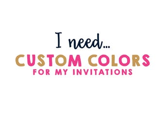 Custom Colors for Invitations