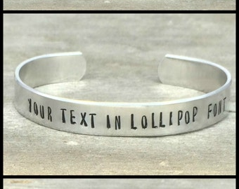 CUSTOMIZE Your Own Cuff Bracelet - Aluminum Cuff Bracelet - Different Widths and Fonts Available - Hand Stamped Jewelry - Graduation