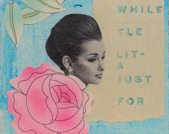 Collage Art - Just a Little While