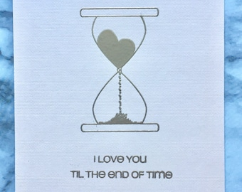 Til The End of Time Valentines Day Card