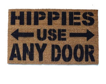 Hippies use ANY door- funny novelty doormat housewarming gift