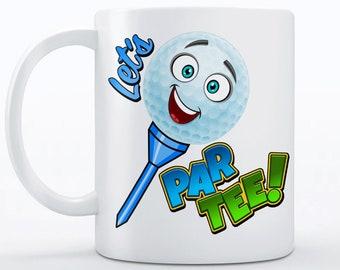 Golf Mug - Golf Gift - Golf Coffee Mug Gift for Golfer - Golfing Mug - Funny Gift for Men - Golfer Gift - Golfing Mug - Let's Par Tee Mug