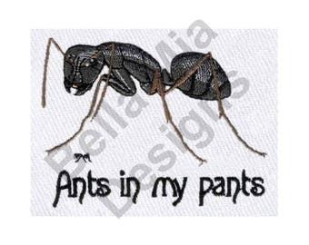 Ant  - Machine Embroidery Design, Ants In My Pants, Carpenter Ant