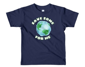 Earth Day Shirt for Kids - Earth Day 2018 - Save Some For Me Youth Shirt