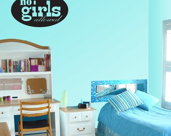 No girls allowed - Vinyl Wall Decal - Wall Quotes - Vinyl Sticker - Ct060Nogirlsvii8ET