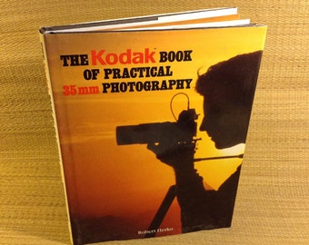 The Kodak Book of Practical Photography, Hardback, 176 pages, by Robert Herko