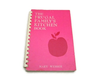 The Frugal Family's Kitchen Book  Vintage Cookbook 1974 Cook Book 1970's paper ephemera  Cooking Recipes Frugal Cookbook Frugal Cooking
