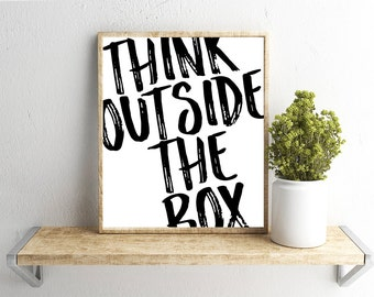 Printable Wall Art, Think Outside the Box, Quote, Home Decor, Instant Download