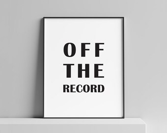 Poster, Printable Art, Minimalist, Printable Wall Art, Teacher Gift, Digital Print, Wall Decor, Typography, Instant Download, Off The Record