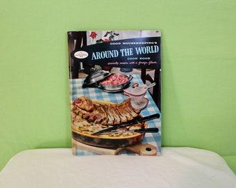 Goodhousekeeping's Around The World Cook Book Vintage Cookbook. 1950s Retro Atomic Age Cookbook. Mid Century International Cookbook.
