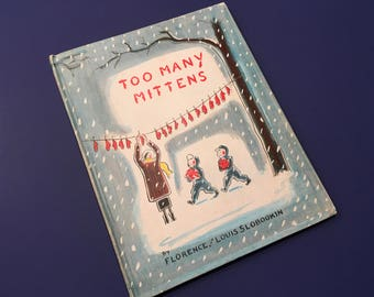 Too Many Mittens by Florence and Louis Slobodkin, A Weekly Reader Children's Book Club Edition, Vintage 1958