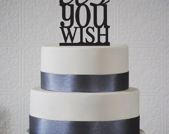 As You Wish Wedding cake topper, Iconic As You Wish Cake Topper- (T056)