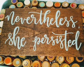 Nevertheless, She Persisted Wood Sign