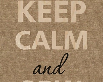 Keep Calm and SEW Sewing on - Plywood Wood Print Poster Wall Art SEW ON 0126