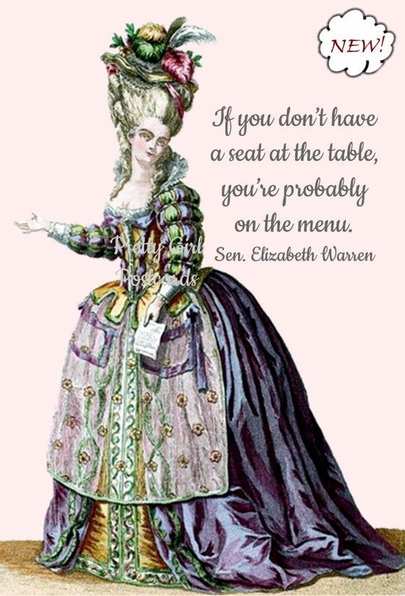 "Feminist Card Marie Antoinette Postcard Senator Elizabeth Warren Witty Quote ""If You Don't Have A Seat At The Table"" Pretty Girl Postcards"
