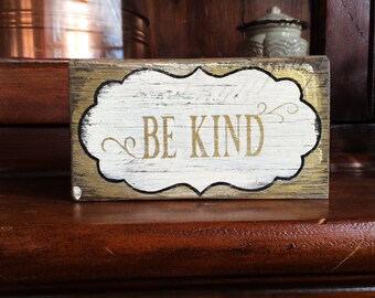Be kind - handmade rustic box sign