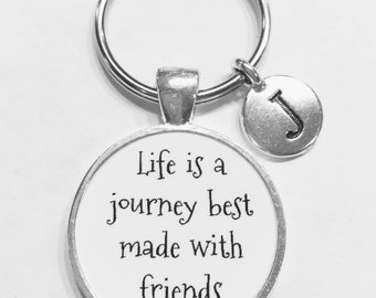 Initial Keychain, Best Friend Gift, Best Friend Keychain, Life Is A Journey Best Made With Friends, Choose Initial Keychain