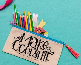 Make Cool Shit Hand Lettered Pencil Case    Maker Tool Bag    Canvas Bag with Zipper    9 x 4 Inch Canvas Bag