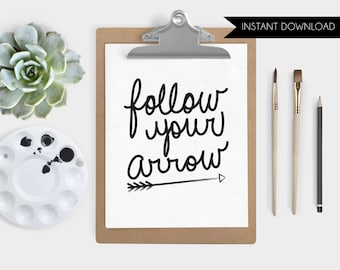 Hand Lettered Follow Your Arrow Instant Download Art Print Quote Printable Art Print
