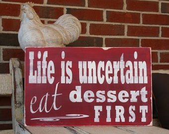 Life is Uncertain Eat Dessert First Distressed Sign in Red