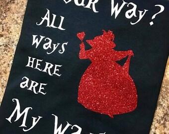 """Alice in Wonderland Inspired T-Shirt - Queen of Hearts """"My Way"""""""