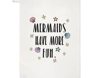 Mermaids Have More Fun Tea Towel Dish Cloth