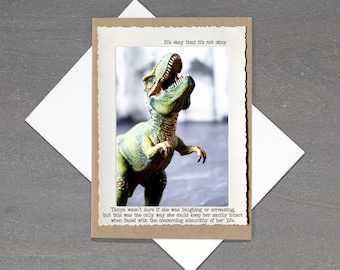 Empathy Greeting Card • T. Rex Funny Card • Card for Friend • Blank Inspirational Card • All Occasion Motivational Greeting Card