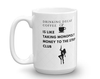 "Who drinks decaf?""  by SNARKEEZ ~ Coffee Mug"