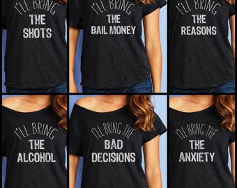 I'll Bring The Alcohol I'll Bring The Bad Decisions  BFF Dolman Best Friends Forever Off Shoulder BFF's Funny Cute Top Blouse Couples Shirt