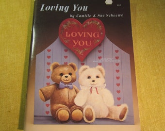 Loving You,book by Camille and Sue Scheewe,dozens of projects,tole painting animals and flowers on wood,bird houses,country folk decor,more
